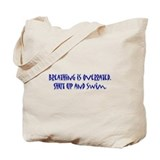 shut up and swim Tote Bag