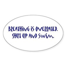 shut up and swim Oval Decal