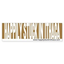 Happily Stuck in Ithaca Bumper Bumper Sticker