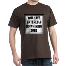 No Whining Zone T-Shirt