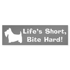 LIFE'S SHORT, BITE HARD! Bumper Bumper Sticker