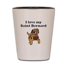 I Love My Saint Bernard Shot Glass