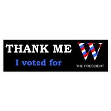 "Thank me, I voted for ""W"""