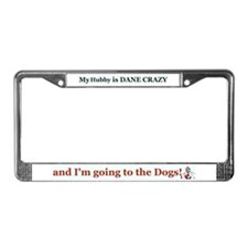 My Hubby is Dane Crazy License Plate Frame
