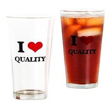 I Love Quality Drinking Glass