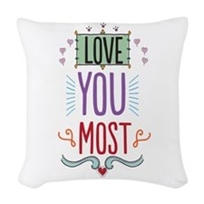 Love You Most Woven Throw Pillow