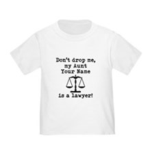 Dont Drop Me My Aunt Is A Lawyer T-Shirt
