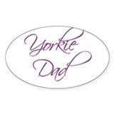 Yorkie Dad 6 Oval Decal