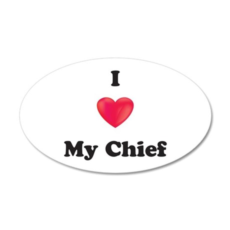I Love My Chief 35x21 Oval Wall Decal