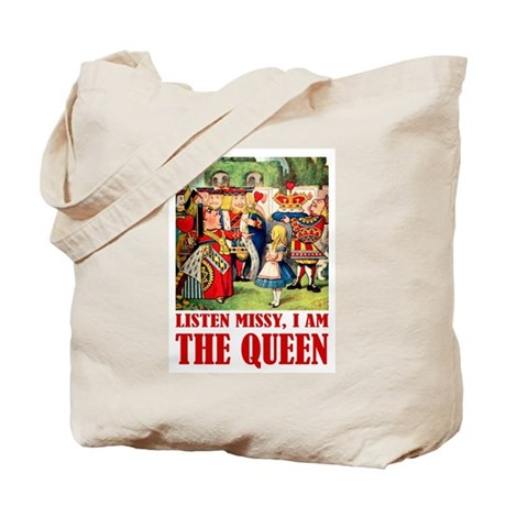 LISTEN MISSY I AM THE QUEEN Tote Bag
