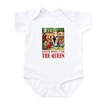 LISTEN MISSY I AM THE QUEEN Infant Bodysuit