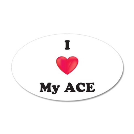 I Love My Ace 20x12 Oval Wall Decal