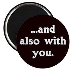 And Also With You Church Refrigerator Magnet