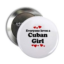 Everyone loves a Cuban girl Button