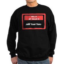 Custom Hello My Name is... Sweatshirt