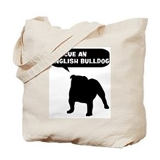 Rescue a English Bulldog Tote Bag