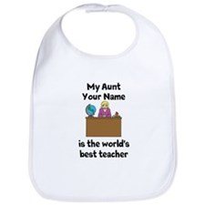 My Aunt Is The Worlds Best Teacher Bib