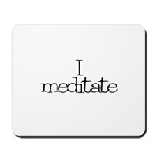 I meditate Mousepad
