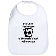 My Uncle Is The Worlds Best Poker Player Bib