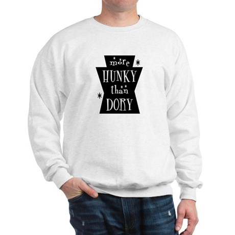 More Hunky Than Dory Sweatshirt