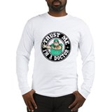 Trust Me - I'm A Doctor Long Sleeve T-Shirt