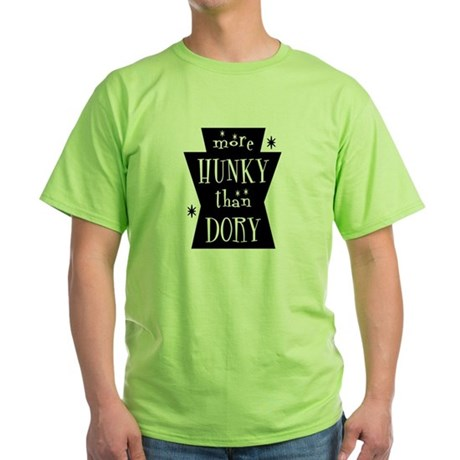 More Hunky Than Dory Green T-Shirt