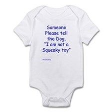 I am not a squeaky toy Body Suit