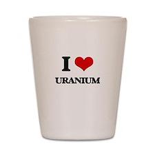 I love Uranium Shot Glass