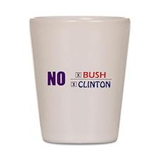 No Bush No Clinton Shot Glass