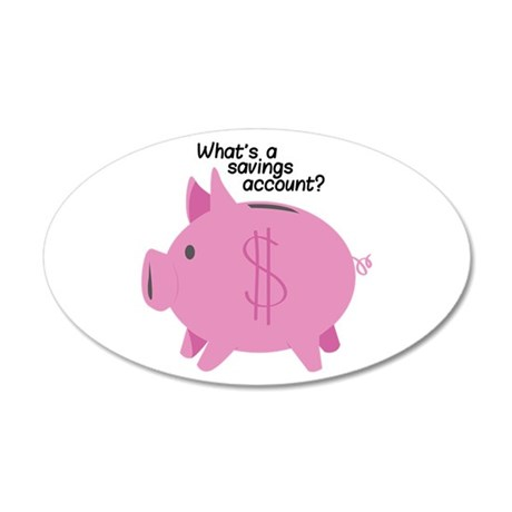 What's A Savings Account? Wall Decal