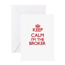 Keep calm I'm the Broker Greeting Cards
