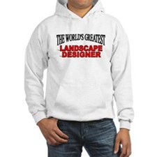 """The World's Greatest Landscape Designer"" Hoodie"