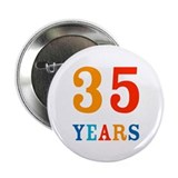 35 Years! Button