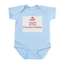 Keep calm I'm the Petroleum Engineer Body Suit