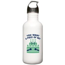 You Want A Piece Of Me? Water Bottle