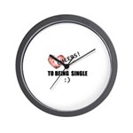 CHEERS TO BEING SINGLE Wall Clock