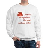 Instant Occupational Therapis Sweatshirt