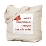 Instant Occupational Therapis Tote Bag