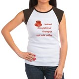 Instant Occupational Therapis Tee