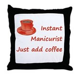 Instant Manicurist Throw Pillow