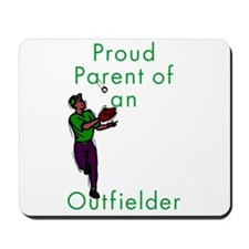 Proud Parent of Outfielder Mousepad