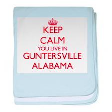 Keep calm you live in Guntersville Al baby blanket