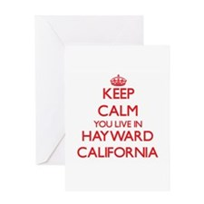 Keep calm you live in Hayward Calif Greeting Cards
