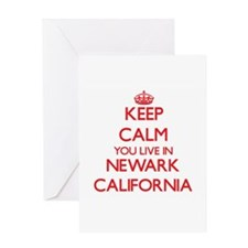 Keep calm you live in Newark Califo Greeting Cards