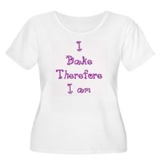 I Bake Therefore I Am 2 T-Shirt