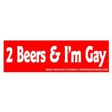 2 Beers and I'm Gay - Revenge Car Sticker