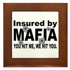 Insured by Mafia Framed Tile