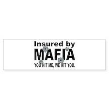 Insured by Mafia Bumper Bumper Sticker