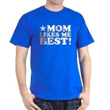 Mom Likes Me Best T-Shirt