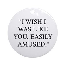 EASILY AMUSED Ornament (Round)